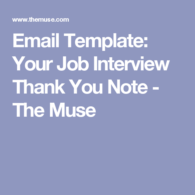 email template your job interview thank you note the muse