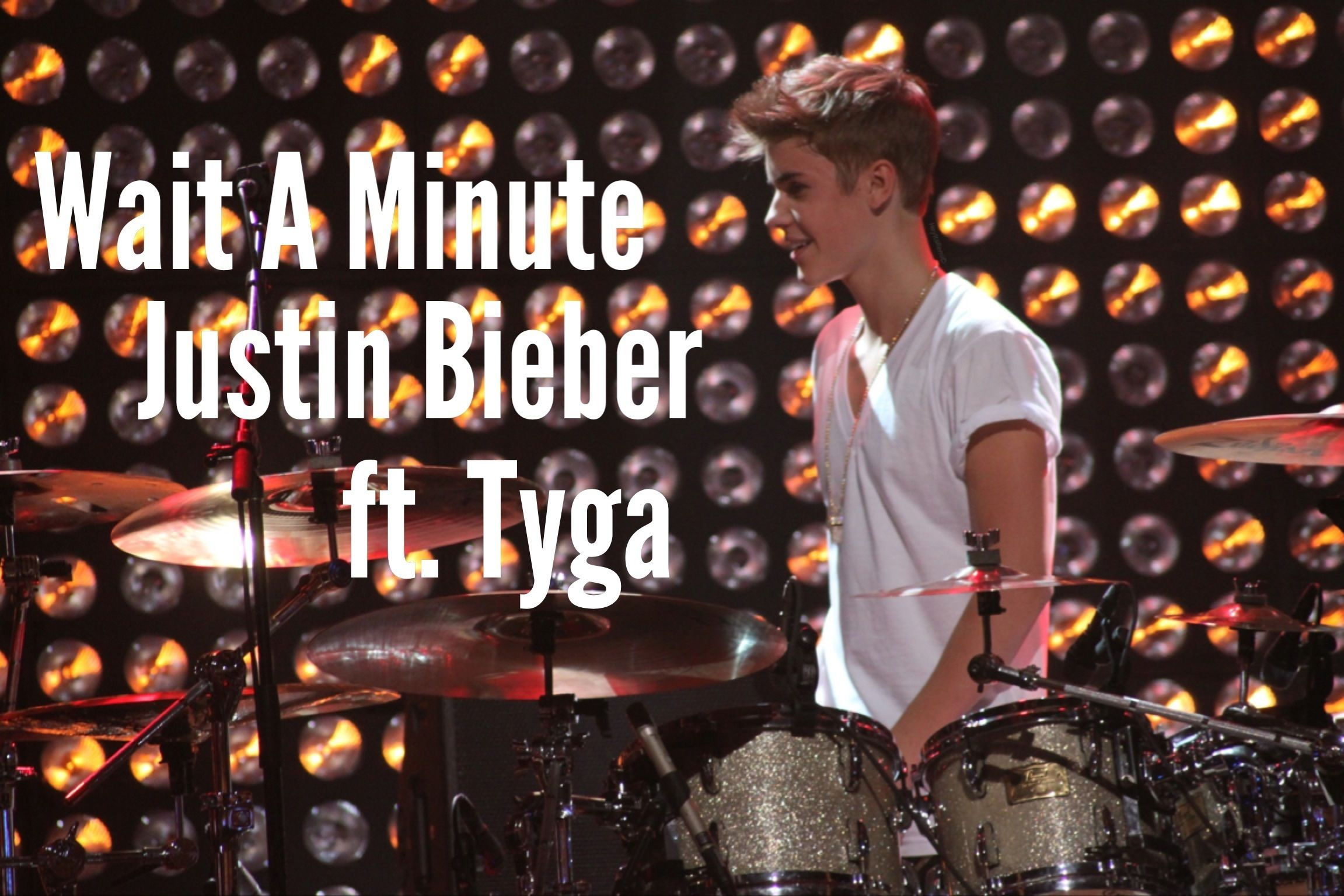 Song Justin Bieber Ft Tyga Wait For A Minute Official Music
