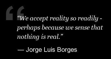 11 Quotes To Remember Jorge Luis Borges On His Birthday | The Huffington Post