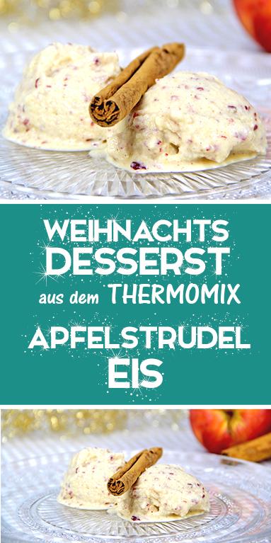 Apfelstrudel Eis ohne Eismaschine. Einfaches Rezept aus dem Thermomix. Ein tolles Weihnachtsdessert. #schöneweihnachten