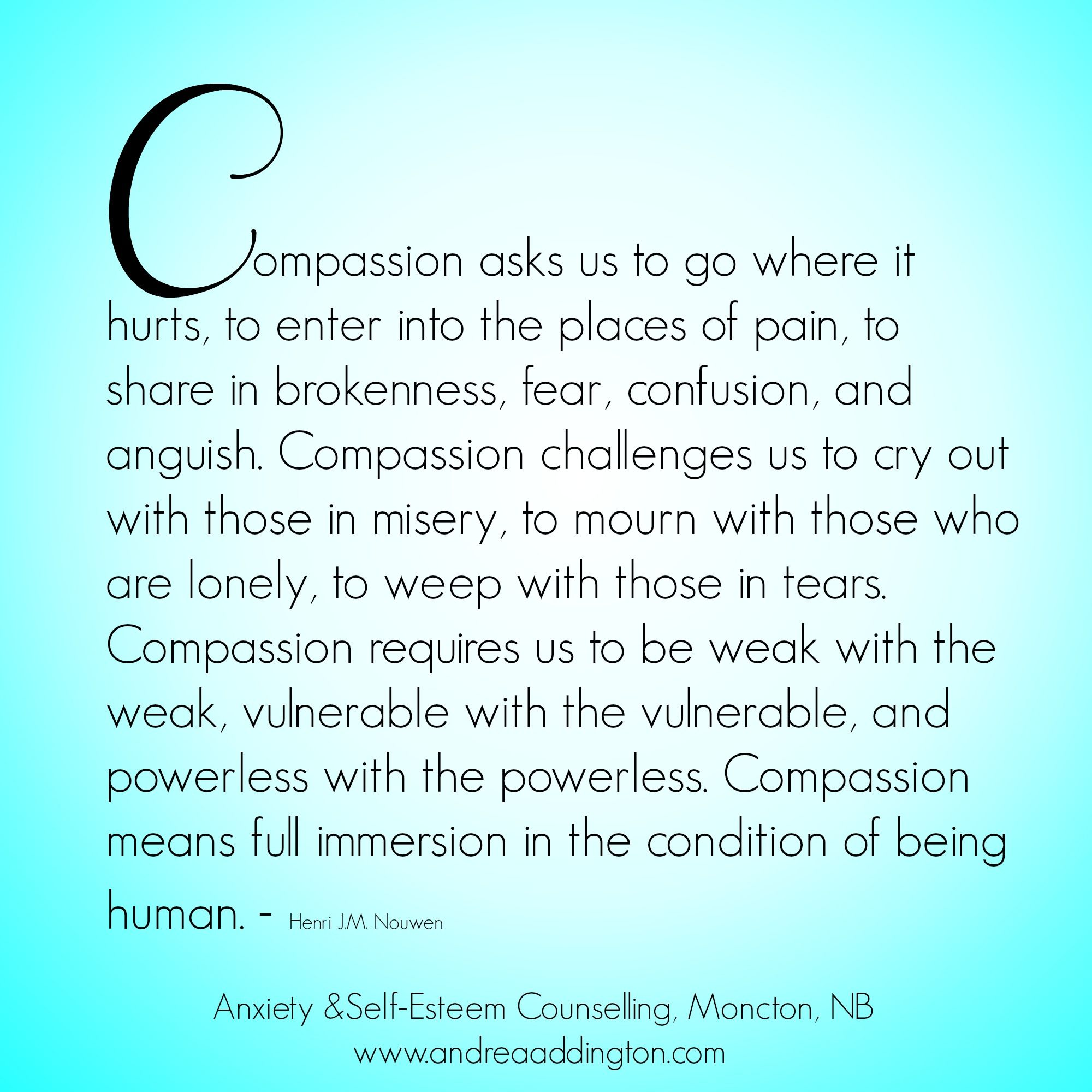 Compassion Henri J.M. Nouwen quote | Hero quotes ...