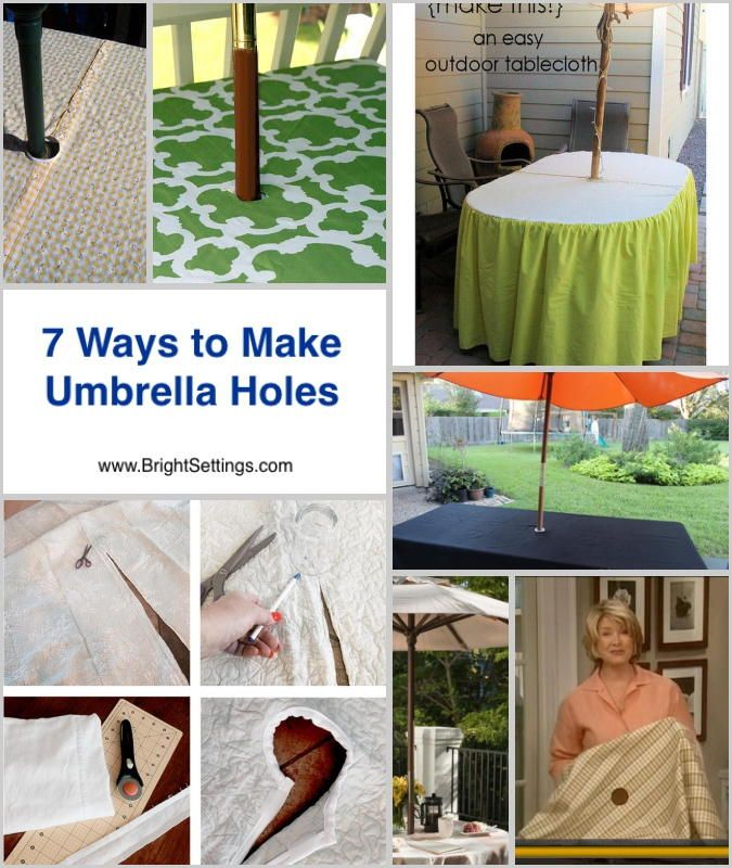 7 Ways To Make Umbrella Holes Here Are Diffe Diys For Making An Hole In The Center Of Any Shape Tablecloth