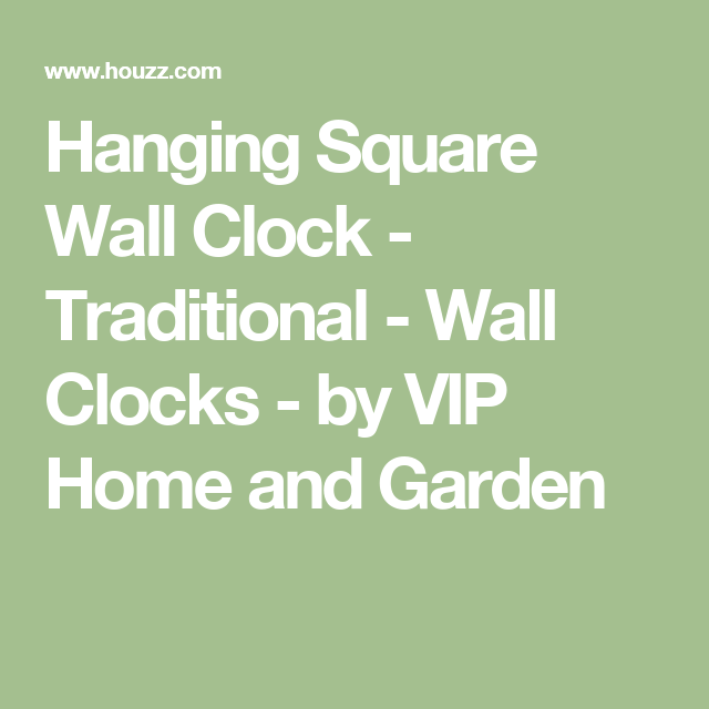 Hanging Square Wall Clock   Traditional   Wall Clocks   By VIP Home And  Garden