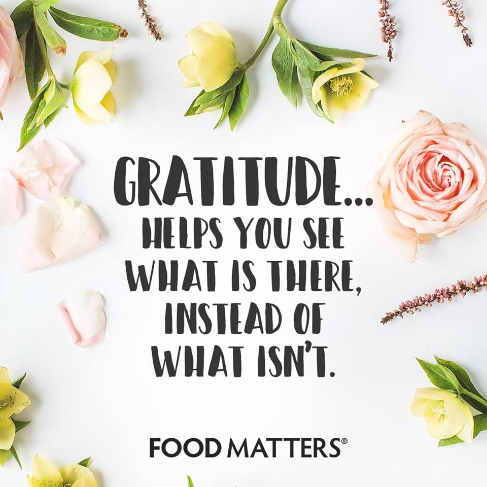Big or small What are you grateful for today? www.foodmatters