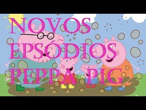 Peppa Pig - Nova Temporada - Vários Novos Episódios - Português BR