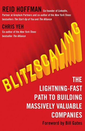Blitzscaling The Lightning Fast Path To Building Massively Valuable Companies Ebook By Reid Hoffman Rakuten Kobo In 2020 Got Books Books To Read How To Memorize Things