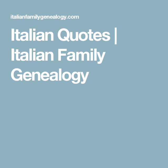 Italian Quotes Italian quotes, Family genealogy, Genealogy