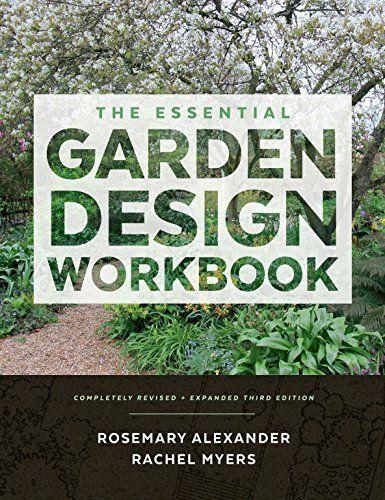 The Essential Garden Design Workbook: Completely Revised ...