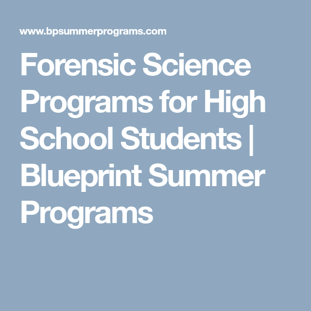 Forensic science programs for high school students blueprint school malvernweather Gallery