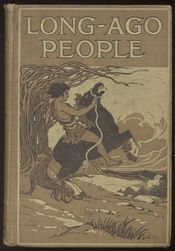 Long-Ago People. How They Lived in Britain Before History Began. With Illustrations by Maud and Miska Petersham.