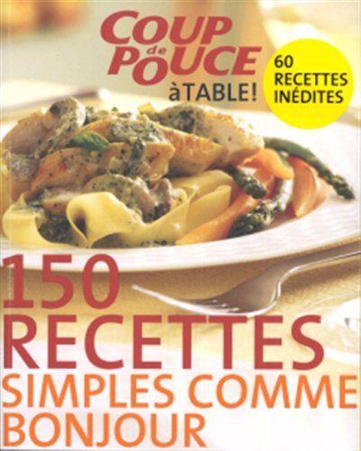 150 Recettes Simples Comme Bonjour de COUP DE POUCE http://www.amazon.ca/dp/2894722966/ref=cm_sw_r_pi_dp_Wpz3ub12A0GX7