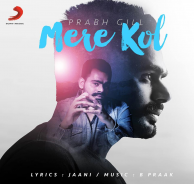 Download Prabh Gill Mere Kol Mp3 Single Tracks Song Track Song Mp3 Song Songs
