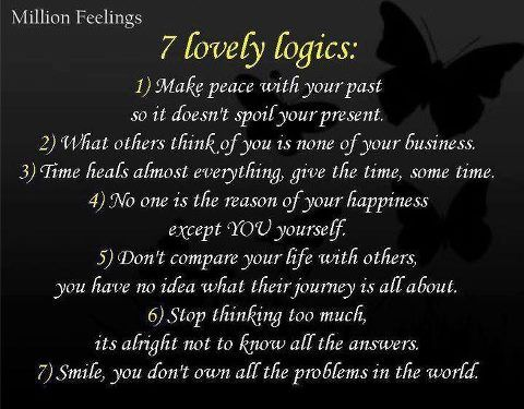 7 lovely logics:  Make peace with your past so it doesn't spoil your present....