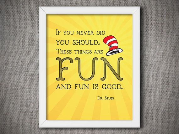 If You Never Did Fun Is Good Dr. Seuss Nursery Quote Print Decor ...