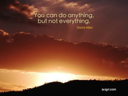 You Can Do Anything But Not Everything David Allen Very Important To Remember The Dif You Can Do Anything Do Anything Motivational Desktop Backgrounds