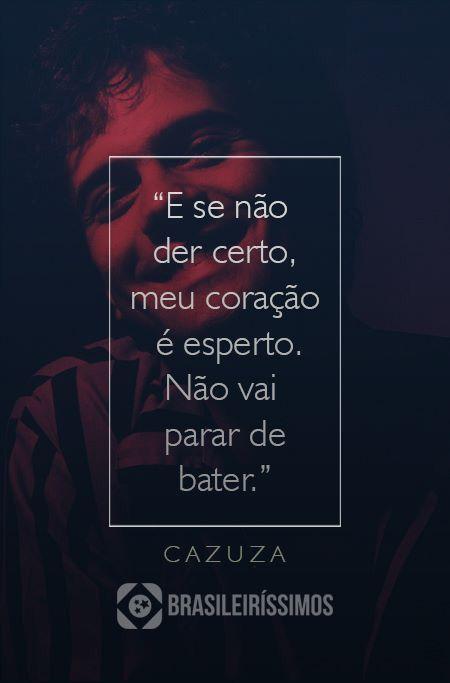 Cazuza Truths Frases Motivacionais Frases E Frases