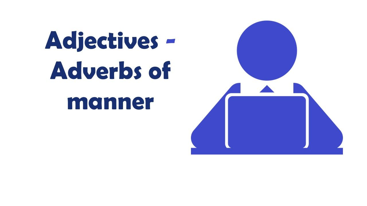 Adjectives Adverbs Of Manner In 2020 Grammar Book Adjectives Grammar Lessons