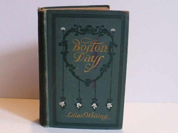 Boston Days by Lilian Whiting 1902 Famous by designfinder10, $26.00
