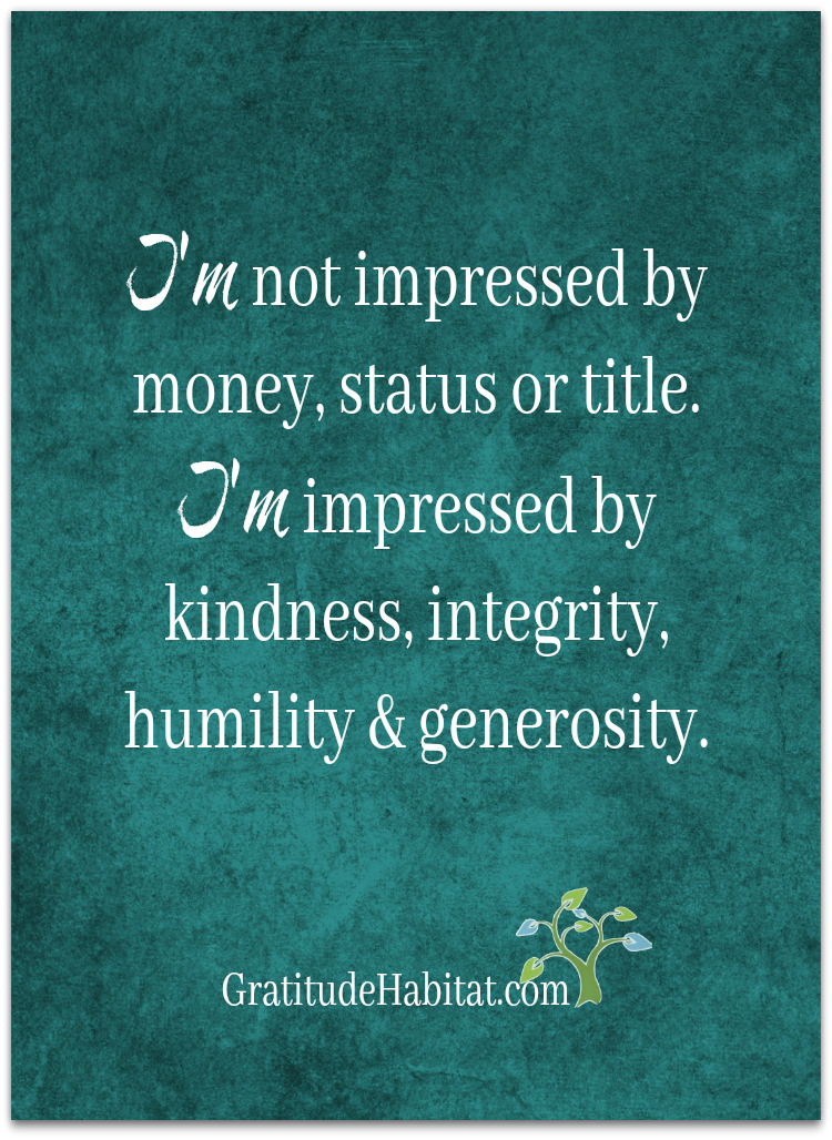 Generosity Quotes I'm Impressed With Kindness Integrity Humility & Generosityvisit