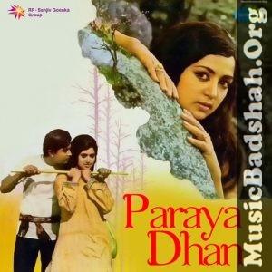 Paraya Dhan 1971 Bollywood Hindi Movie Mp3 Songs Download Mp3 Song Hindi Movies Mp3 Song Download