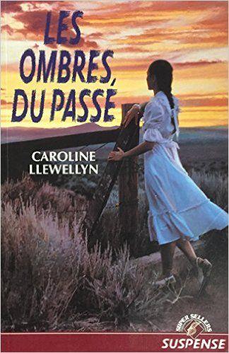 Les Ombres Du Passe Amazon Ca Caroline Llewellyn Books Llewellyn Books Suspense