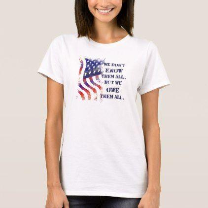#We Owe Them Veterans Day T-Shirt - #VeteransDay Veterans Day #usa #american #flag #patriotic #4thofjuly #memorialday #veterans #patriot #independenceday #americanpride #starsandstripes