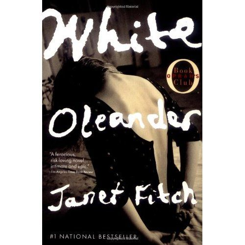 WHITE OLEANDER by Janet Fitch: Everywhere hailed as a novel of rare beauty and power, White Oleander tells the unforgettable story of Ingrid, a brilliant poet imprisoned for murder, and her daughter, Astrid, whose odyssey through a series of Los Angeles foster homes-each its own universe, with its own laws, its own dangers, its own hard lessons to be learned-becomes a redeeming and surprising journey of self-discovery.