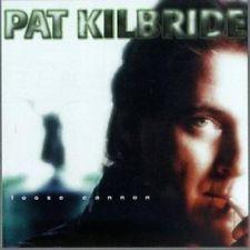 PAT KILBRIDE Loose Cannon CD US Green Linnet 1995 10 Track (Glcd1148)
