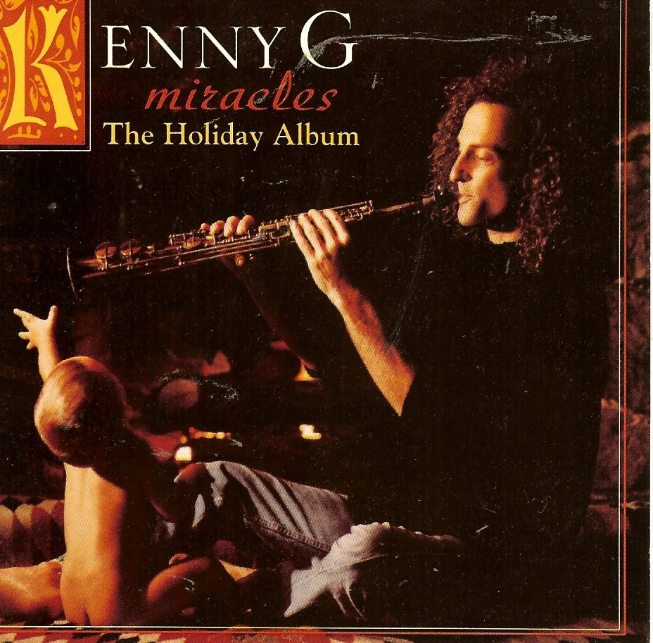 "Kenny G.......Fav Track: ""Have Yourself A Merry"