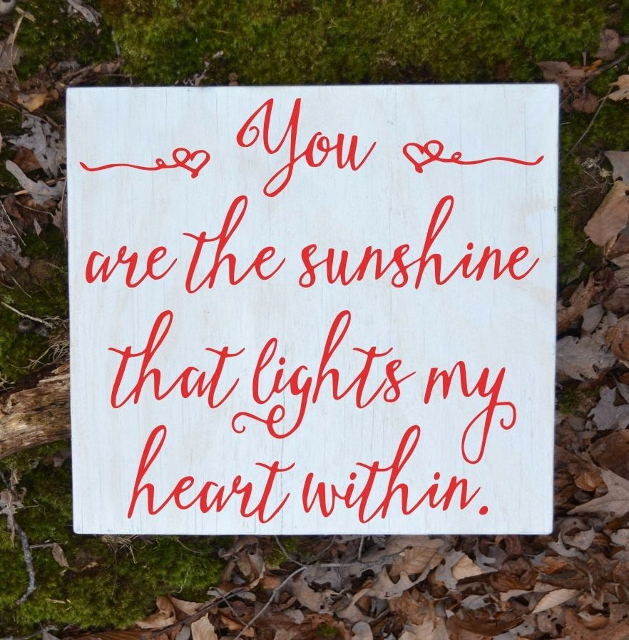 Love Plaques Quotes Wedding Sign You Are The My Sunshine Love Quotes For Couple Family