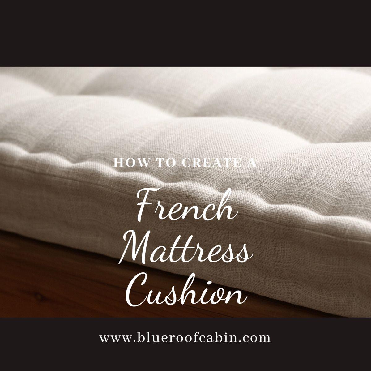 How To Create French Mattress Cushion Youtube In 2020 Mattress Cushion French Mattress Cushion French Mattress