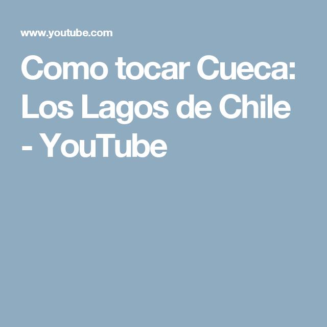 Como tocar Cueca: Los Lagos de Chile - YouTube