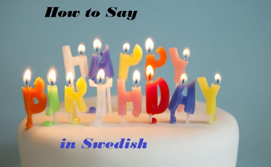 Happy Birthday Song Happy Birthday Song In Swedish