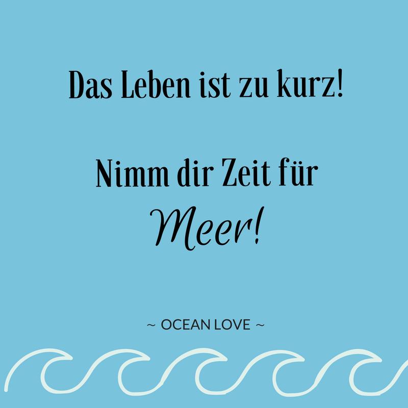 zeit sprüche kurz Das Leben ist zu kurz! Nimm dir Zeit für Meer! | Sprüche | Zitate  zeit sprüche kurz