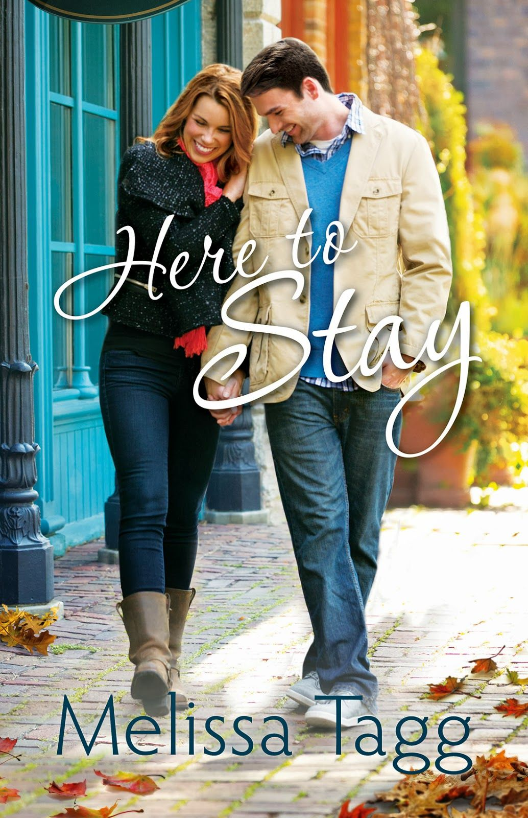 Here To Stay By Melissa Tagg With Images
