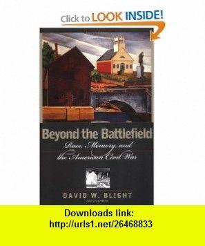 Beyond the Battlefield (9781558493612) David W. Blight , ISBN-10: 1558493611  , ISBN-13: 978-1558493612 ,  , tutorials , pdf , ebook , torrent , downloads , rapidshare , filesonic , hotfile , megaupload , fileserve