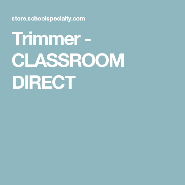 Trimmer - CLASSROOM DIRECT