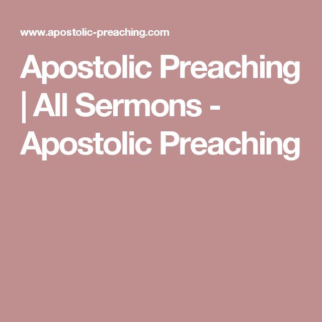 Apostolic Preaching   All Sermons - Apostolic Preaching   Oneness