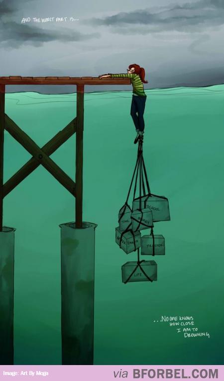 Así es...hagas los esfuerzos que hagas, no consigues salir a flote...