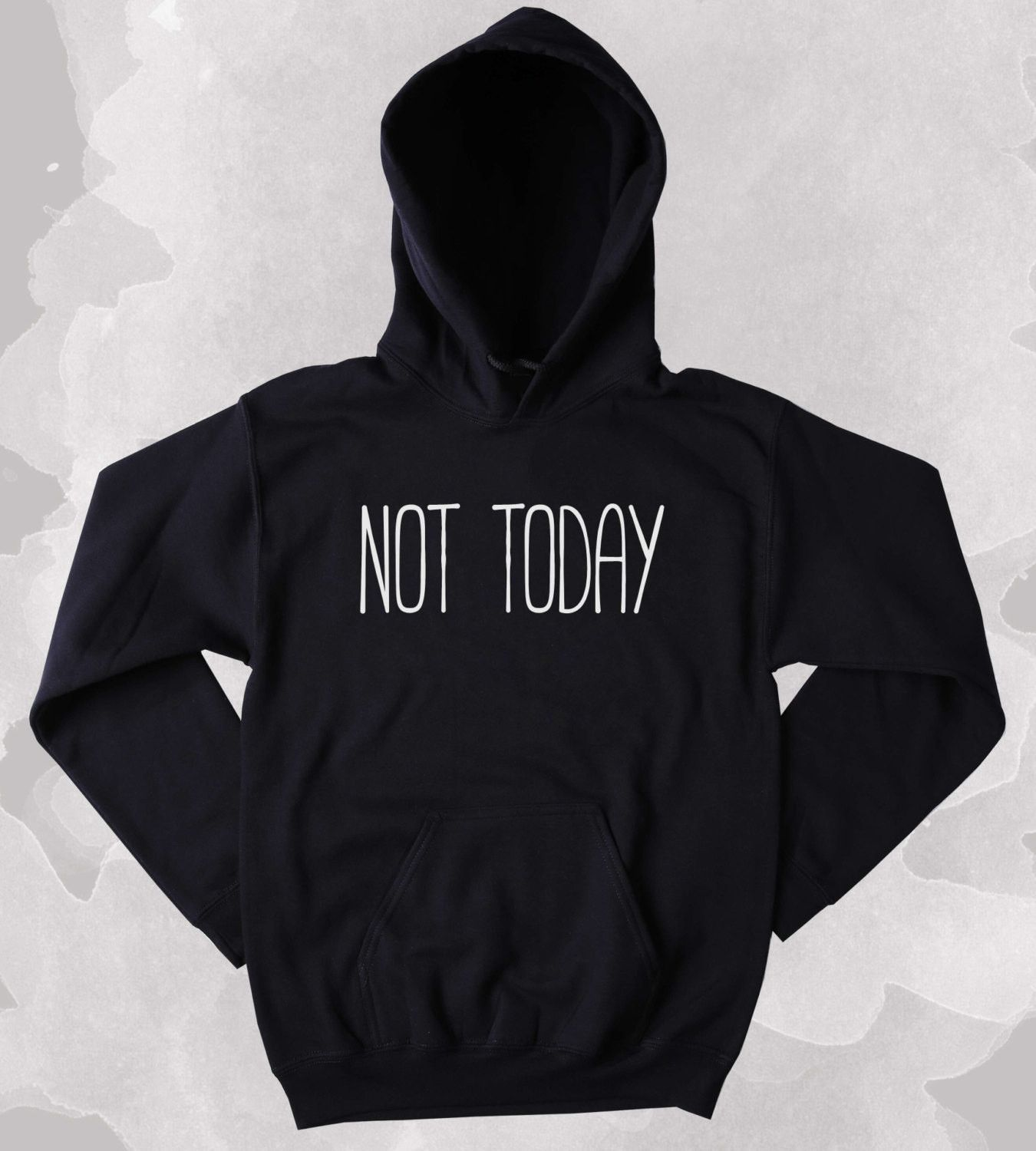 0307236046a0 Not Today Sweatshirt Funny Sarcastic Clothing Anti Social Sarcasm Tumblr  Hoodie SIZE GUIDE UNI-SEX HOODIES  Across Chest from Armpit to Armpit -  Length from ...