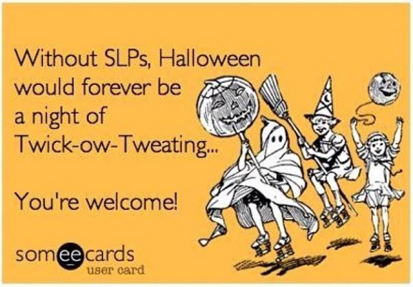 Halloween Week Tricks And Treats For Speech Therapy Ecards Funny Funny Quotes Halloween Funny