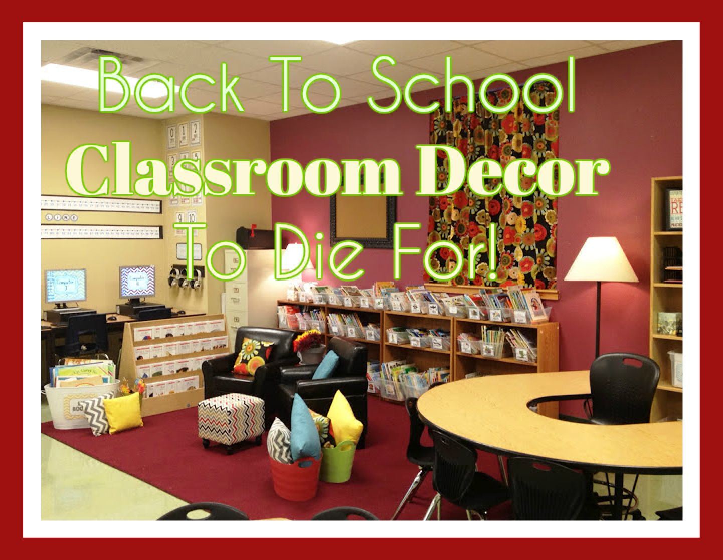 Be Inspired About Decorating Your Classroom This Year With