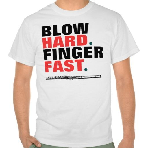 Blow+Hard+Finger+Fast+Flute+Band+T-shirts MUST HAVE! haha