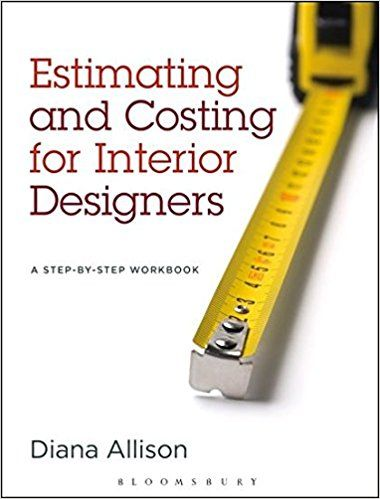 Estimating and Costing for Interior Designers: A Step-by ...