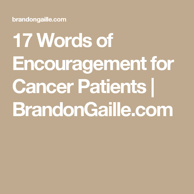 17 words of encouragement for cancer patients cancer pinterest encouragement card. Black Bedroom Furniture Sets. Home Design Ideas