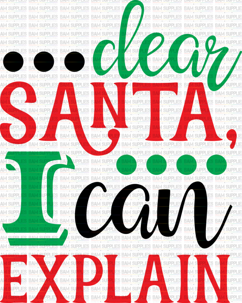 Dear Santa | Digital Cutting File Christmas SVG | Dear Santa I can explain Silhouette Cricut Cutting File | DXF EPS SVG PNG
