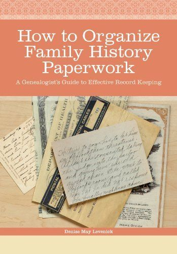 how to organize family history paperwork geneaology organization