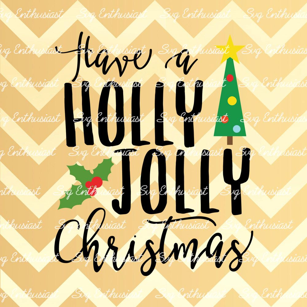 Holly Jolly Christmas Svg Design in 2020 Christmas svg
