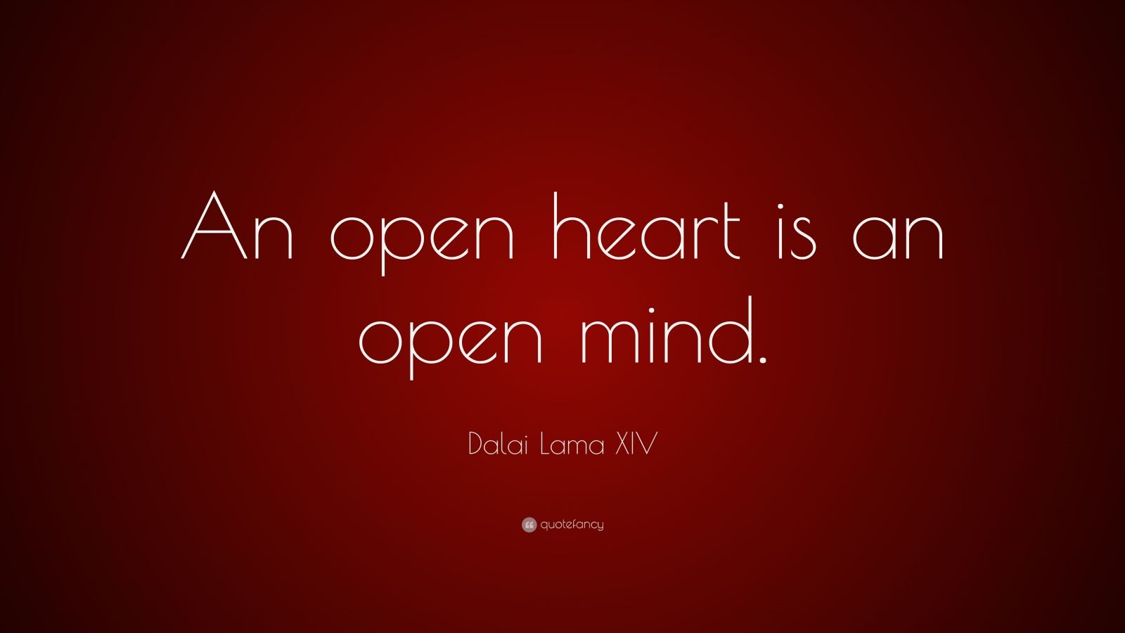 Dalai Lama Xiv Quotes Open Heart Quotes Open Minded Quotes Mindfulness Quotes