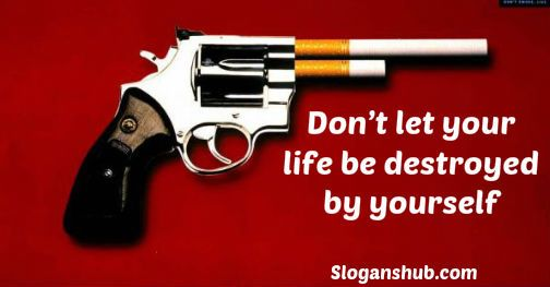 Anti-Smoking slogan: Don't let our life be destroyed by ...